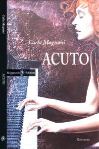 """""""Acuto"""" di Carla Magnani"""