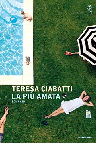 """""""La più amata"""" - Teresa Ciabatti"""