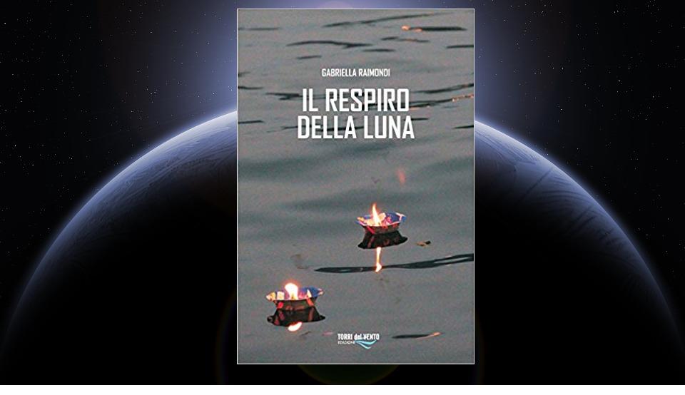 Il respiro della Luna, Gabriella Raimondi