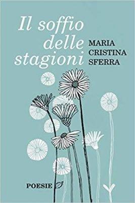 Il soffio delle stagioni, Maria Cristina Sferra