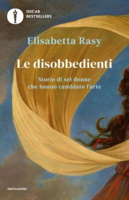 Le disobbedienti, Elisabetta Rasy