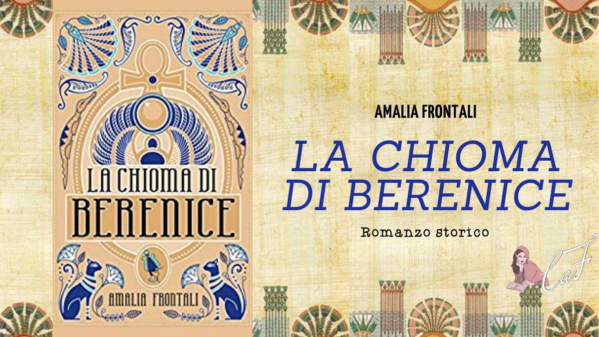 La chioma di Berenice, Amalia Frontali, romanzo storico, Egitto, archeologia